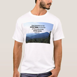 Isaiah 52:7 How beautiful on the mountains are T-Shirt