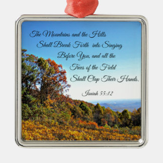 Isaiah 55:12 The mountains and the hills shall... Metal Ornament