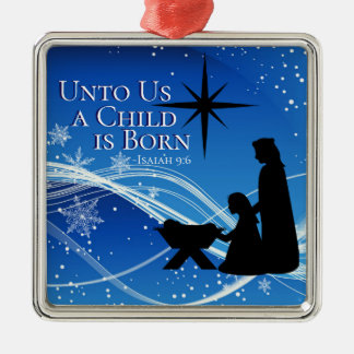 "Isaiah 9:6 ""a Child is Born"" Christmas Nativity Metal Ornament"