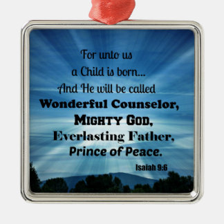 Isaiah 9:6 For unto us a Child is born. Metal Ornament