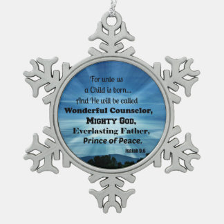 Isaiah 9:6 For unto us a Child is born. Snowflake Pewter Christmas Ornament
