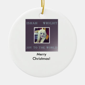 Ishah Joy to the World Christmas Ornament Ornaments