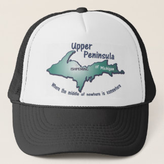Ishpeming Upper Peninsula middle of nowhere Trucker Hat