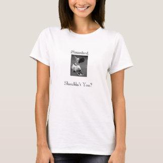 iSmashed. Shouldn't You? T-Shirt