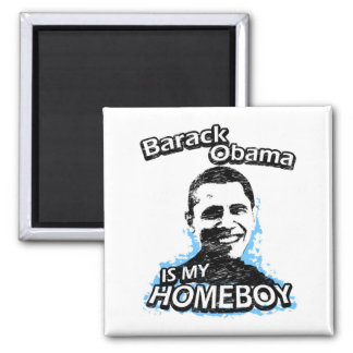 ismyhomeboy - Barack Obama Square Magnet