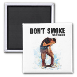 ismyhomeboy - Don't Smoke With Obama Square Magnet