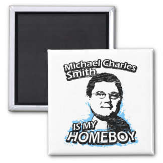 ismyhomeboy - Michael Charles Smith Square Magnet
