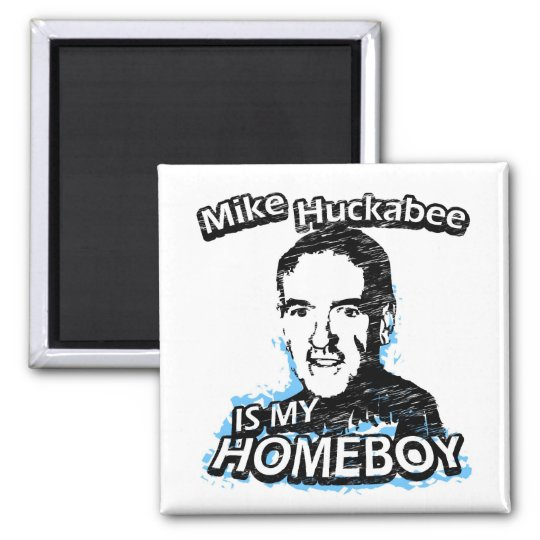 ismyhomeboy - Mike Huckabee Magnet