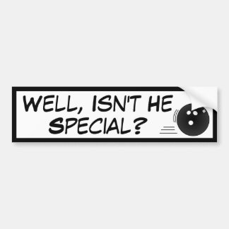 Isn't He Special Bumper Stickers