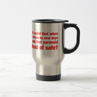 Isn't it weird that when a cop drives by you get.. mugs