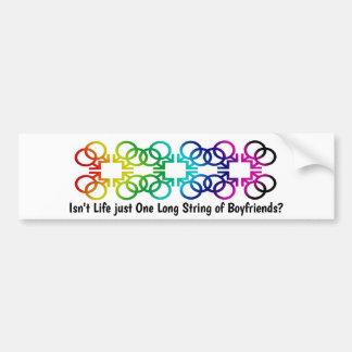 Isn't Life just Long String of Boyfriends? Bumper Sticker