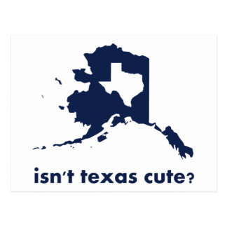 Isn't Texas Cute Compared to Alaska Postcard