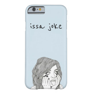 """issa joke"" Phone Case"