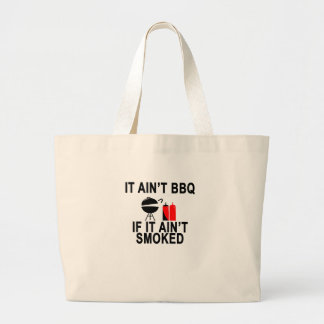 IT AIN'T BBQ IF IT AIN'T SMOKED LARGE TOTE BAG