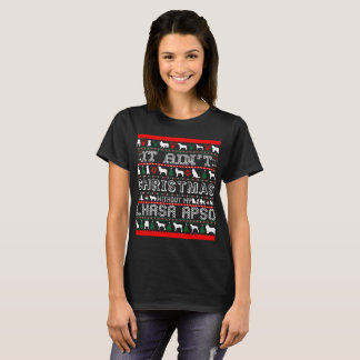It Aint Christmas Without My Lhasa Apso T-Shirt