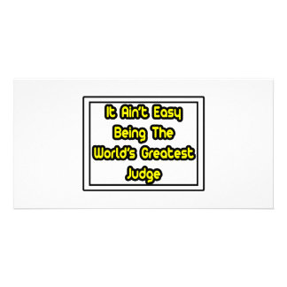 It Aint Easy World s Greatest Judge Picture Card