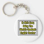 It Aint' Easy...World's Greatest English Teacher