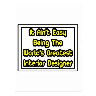 It Aint' Easy...World's Greatest Interior Designer Postcard