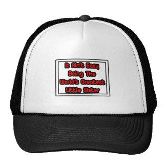 It Aint' Easy...World's Greatest Little Sister Mesh Hat