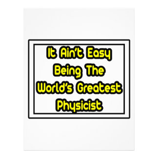 It Aint' Easy...World's Greatest Physicist Flyer