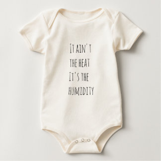 It ain't the heat it's the humidity baby bodysuit