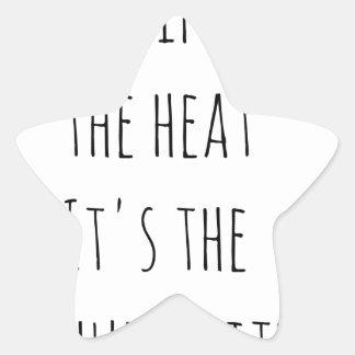 It ain't the heat it's the humidity star sticker