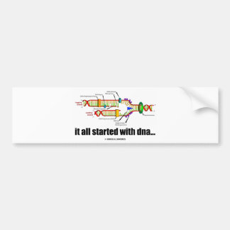 it all started with DNA.. (DNA Replication) Bumper Stickers