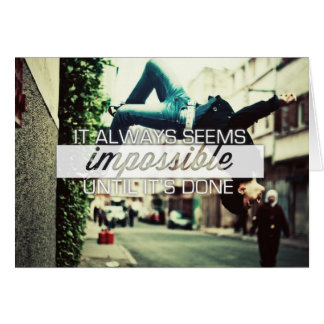 It Always Seems Impossble - Motivational Quote Note Card