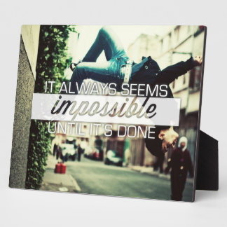 It Always Seems Impossble - Motivational Quote Photo Plaques