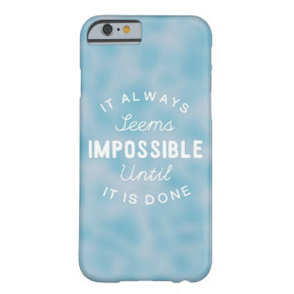 It Always Seems Impossible Barely There iPhone 6 Case