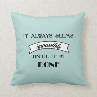 It always seems impossible square pillow