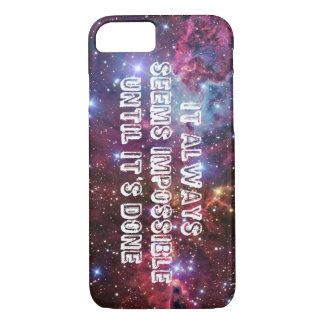 it always seems impossible until it's done. iPhone 7 case