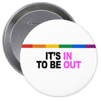It's in to be out 10 cm round badge