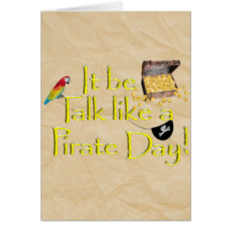 It Be Talk Like A Pirate Day! Card