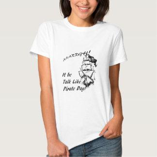 It be Talk Like a Pirate  Day T-shirt