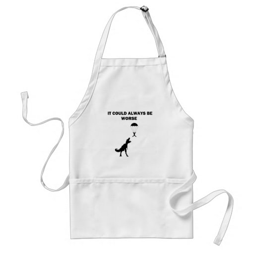 It Could Always Be Worse Aprons