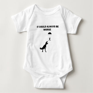 It Could Always Be Worse Baby Bodysuit
