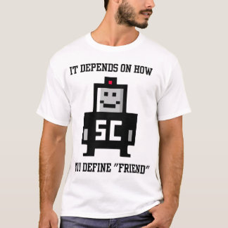 It Depends On How You Define Friend T-Shirt
