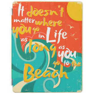 It Doesn't Matter Where You Go In Life iPad Cover
