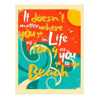 It Doesn't Matter Where You Go In Life Postcard