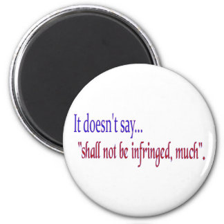 """It doesn't say... """"Shall be infringed, much"""" 6 Cm Round Magnet"""