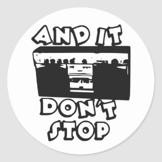 It Don't Stop B Side Round Sticker