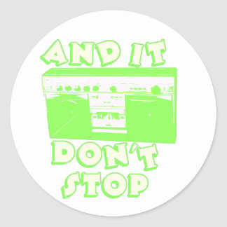 It Don't Stop Round Sticker