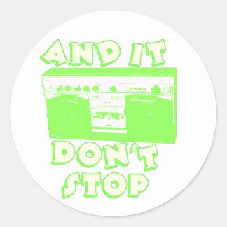 It Don't Stop Round Sticker