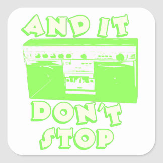 It Don't Stop Square Sticker