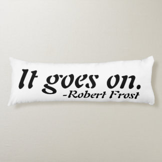 """It goes on"" Robert Frost Inspirational Pillow"