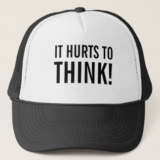 It Hurts To Think Trucker Hat
