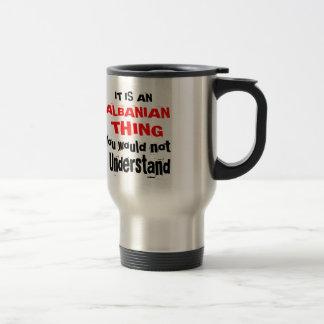 It Is ALBANIAN Thing Designs Travel Mug