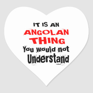 IT IS ANGOLAN THING DESIGNS HEART STICKER