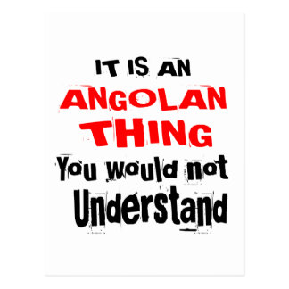IT IS ANGOLAN THING DESIGNS POSTCARD